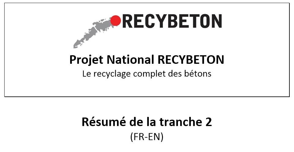 Résumé des travaux de la tranche 2 RECYBETON (août 2013 - février 2015)